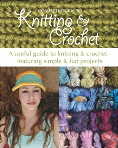 Complete Guide to Knitting and Crochet