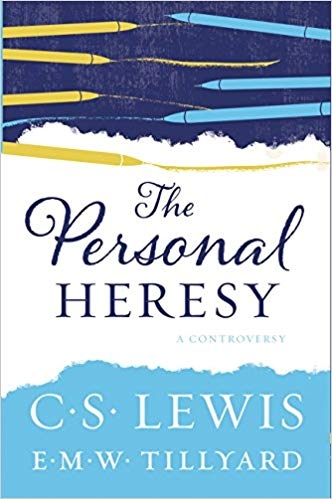The Personal Heresy: A Controversy by C. S. Lewis