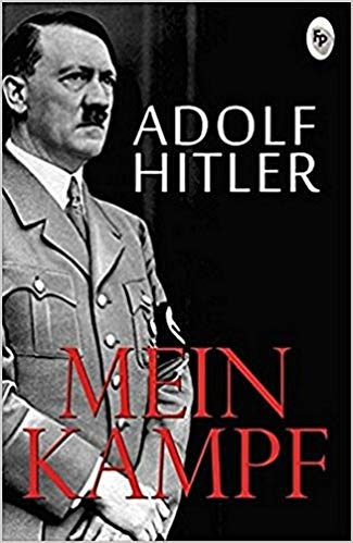 Mein Kampf - an Autobiography of Adolf Hitler by Adolf Hitler