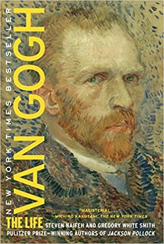 Van Gogh : The Life by Steven Naifeh , Gregory White Smith