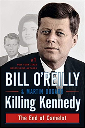 Killing Kennedy : The End of Camelot by Bill O'Reilly