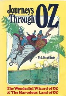 Journeys Through Oz: The Wonderful Wizard of OZ / The Marvelous Land of OZ (2 Books in 1) by L Frank Baum