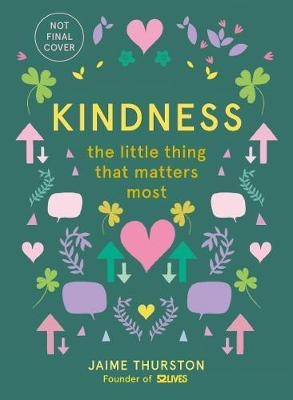 Kindness: The Little Things That Matters Most by Jaime Thurston
