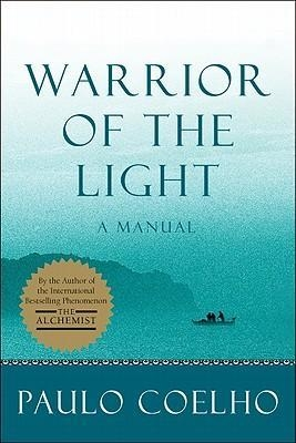 Warrior of the Light: A Manual by Paulo Coelho