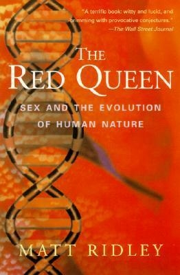 The Red Queen : Sex and the Evolution of Human Nature by Matt Ridley