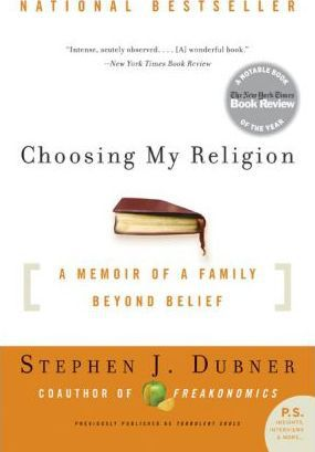 Choosing My Religion: A Memoir of a Family by Stephen J. Dubner
