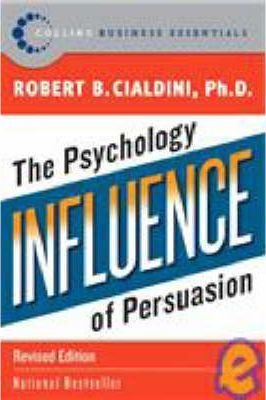 Influence: The Psychology of Persuasion by Robert B. Cialdini, PhD (Revised Edition)