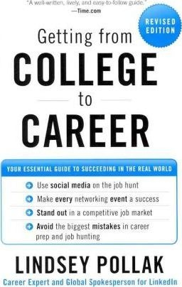 Getting from College to Career: Your Essential Guide to Succeeding in the Real World (Revised Edition) by Lindsey Pollak