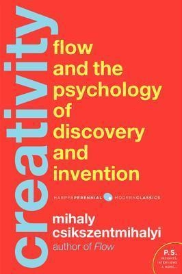 Creativity : The Psychology of Discovery and Invention by Mihaly Csikszentmihalyi