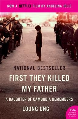 First They Killed My Father: A Daughter of Cambodia Remembers by