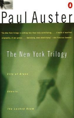 The New York Trilogy: City of Glass/Ghosts/The Locked Room by Paul Auster