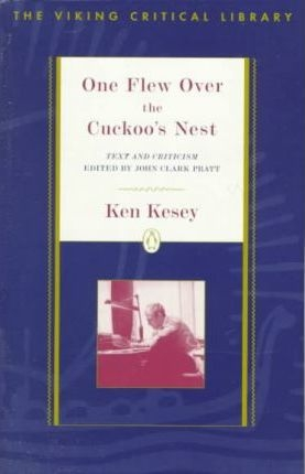 One Flew Over the Cuckoo's Nest: Text And Criticism (Viking Critical Library) by Ken Kesey