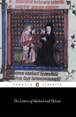 The Letters of Abelard and Heloise (Penguin Classics) by Peter Abelard, Heloise, Michael Clanchy (Introduction by)