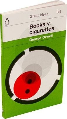 Books v. Cigarettes (Penguin Great Ideas) a celebration by George Orwell