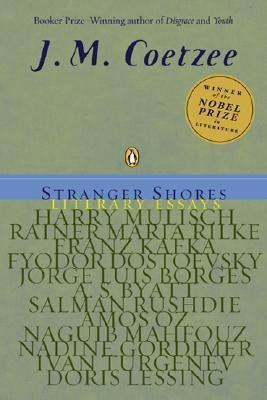 Stranger Shores: Literary Essays by J.M. Coetzee