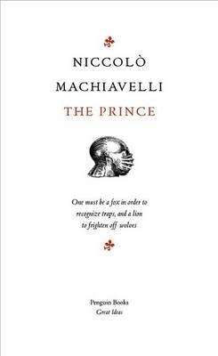 The Prince (Penguin Great Ideas) by Niccolo Machiavelli