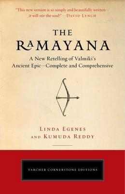 The Ramayana : A New Retelling of Valmiki's Ancient Epic--Complete and Comprehensive