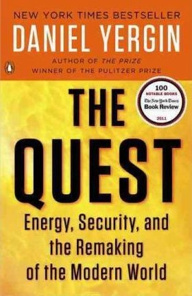 The Quest : Energy, Security, and the Remaking of the Modern World by Daniel Yergin