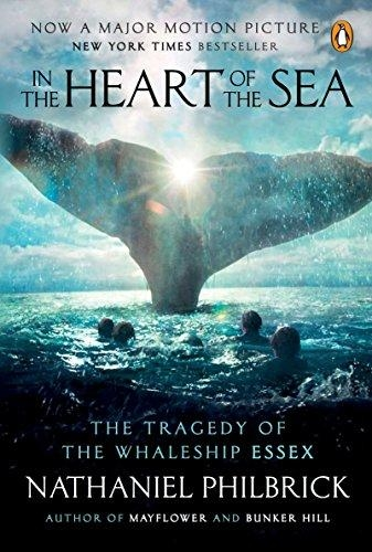 In the Heart of the Sea : The Tragedy of the Whaleship Essex by Nathaniel Philbrick