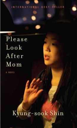 Please Look After Mom a novel by Kyung-Sook Shin