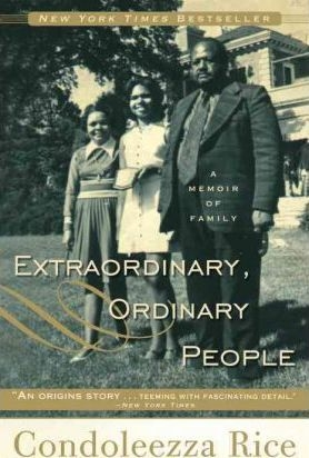 Extraordinary, Ordinary People : A Memoir of Family by Condoleezza Rice