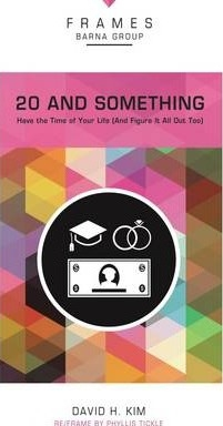 20 and Something, Paperback (Frames Series) : Have the Time of Your Life (And Figure It All Out Too) by David Kim