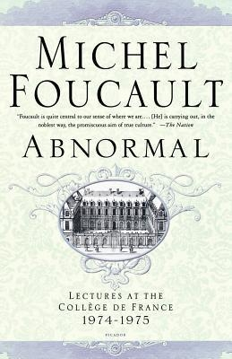 Abnormal: Lectures at the College de France, 1974-1975 by Michel Foucault
