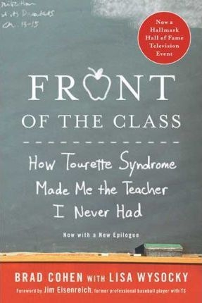 Front of the Class : How Tourette Syndrome Made Me the Teacher I Never Had by Brad Cohen / Lisa Wysocky