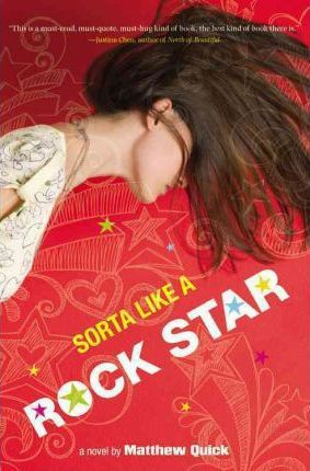 Sorta Like a Rock Star by Matthew Quick