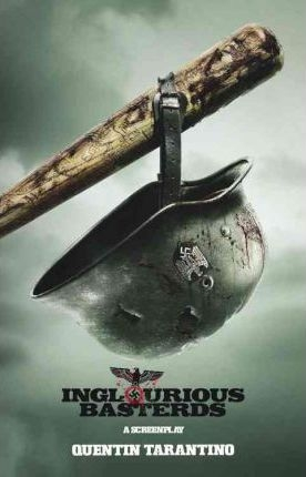 Inglourious Basterds: A Screenplay by Quentin Tarantino