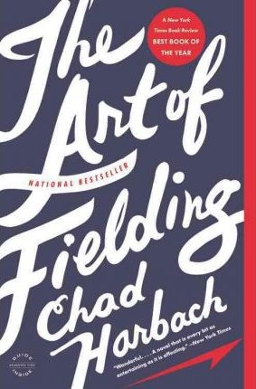 The Art of Fielding A Novel by Chad Harbach