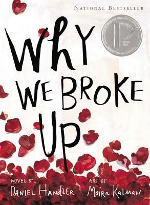 Why We Broke Up by Daniel Handler, Illustrated by  Maira Kalman