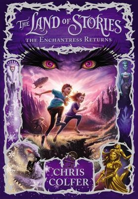 The Land of Stories the Enchantress returns by Chris Colfer