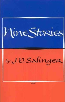 Nine Stories by J. D. Salinger