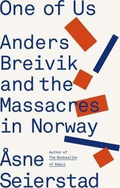 One of Us : The Story of Anders Breivik and the Massacre in Norway by Åsne Seierstad