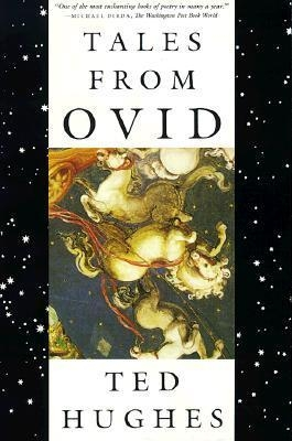 Tales from Ovid: 24 Passages from the Metamorphoses by Ted Hughes