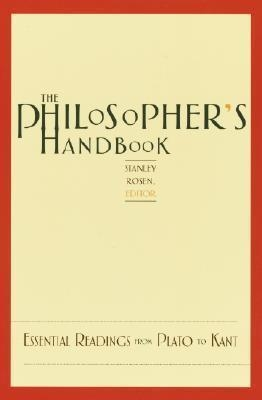 The Philosopher's Handbook Essential Readings from Plato to Kant by Stanley Rosen