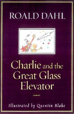 Charlie & the Great Glass Elevator by Roald Dahl