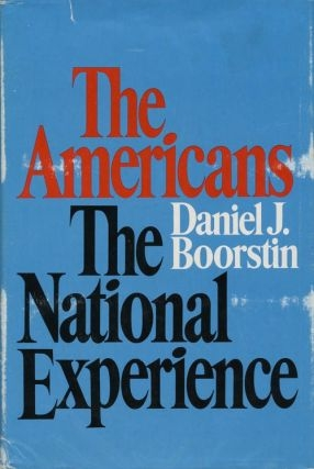 The Americans: The National Experience by Daniel J. Boorstin