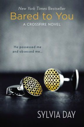 Bared to You : A Crossfire Novel