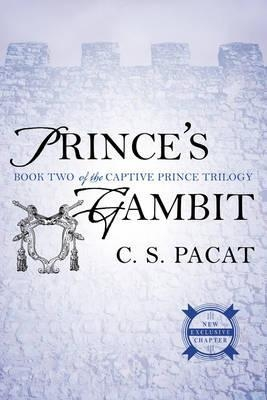 Prince's Gambit : Captive Prince Book Two by C. S. Pacat