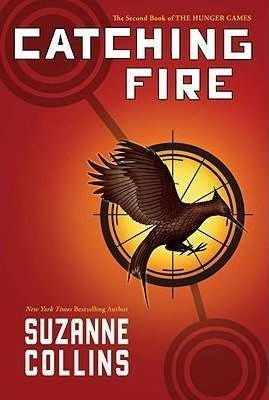 Catching Fire by Suzanne Collins (The Second Book of the Hunger Games)