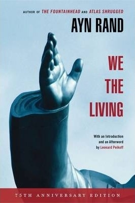 We the Living (75th Anniversary Deluxe Edition) by Ayn Rand