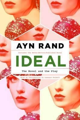 Ideal (The Novel and The Play) by Ayn Rand