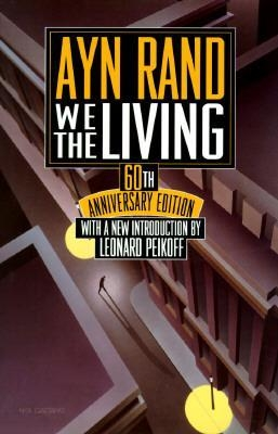 We the Living: 60th Anniversary Edition by Ayn Rand