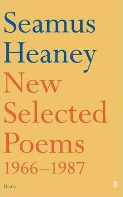 New Selected Poems, 1966-1987 by Seamus Heaney