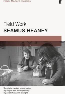 Field Work (Faber Modern Classics) by Seamus Heaney
