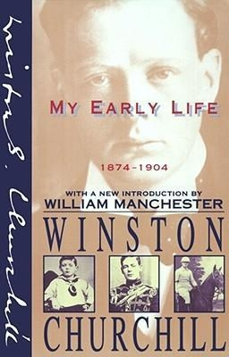 My Early Life 1874-1904 by Winston Churchill