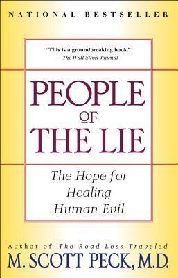 People of the Lie: The Hope for Healing Human Evil by Scott Peck