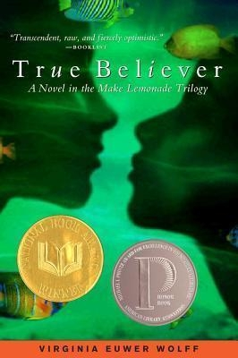 True Believer (Make Lemonade Trilogy) by Virginia Euwer Wolff